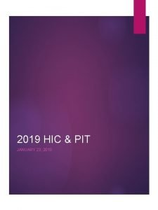 2019 HIC PIT JANUARY 23 2019 What is