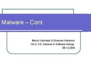 Malware Cont Maxim Vainstein Emanuel Hahamov HUJI CS