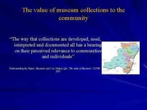 The value of museum collections to the community