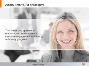 Aclara Smart Grid philosophy The Smart Grid operates