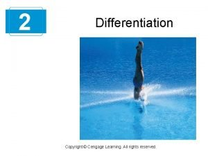 2 Differentiation Copyright Cengage Learning All rights reserved