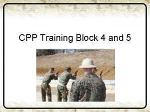 CPP Training Block 4 and 5 1 CPP