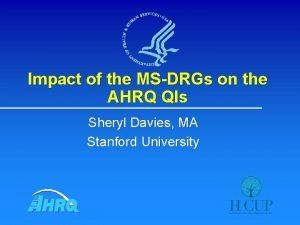Impact of the MSDRGs on the AHRQ QIs