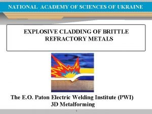 NATIONAL ACADEMY OF SCIENCES OF UKRAINE EXPLOSIVE CLADDING