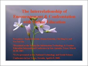 The Interrelationship of Encouragement Confrontation with Online Education
