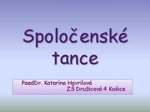 Spoloensk tance Paed Dr Katarna Havrilov Z Druicov