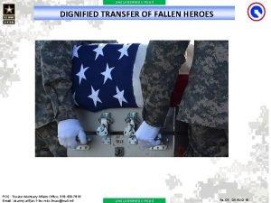 UNCLASSIFIED FOUO DIGNIFIED TRANSFER OF FALLEN HEROES POC
