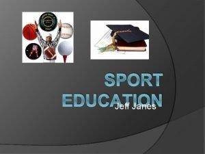 SPORT EDUCATION Jeff Janes Sport Education Whats That