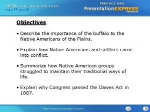 Chapter 17 Section 2 Objectives Describe the importance