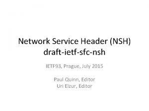 Network Service Header NSH draftietfsfcnsh IETF 93 Prague