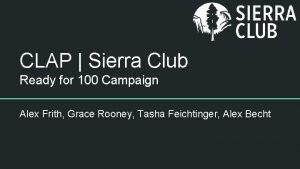 CLAP Sierra Club Ready for 100 Campaign Alex