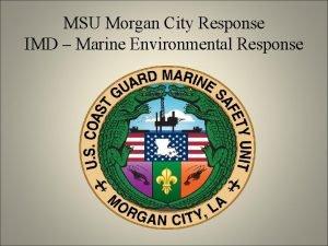 MSU Morgan City Response IMD Marine Environmental Response
