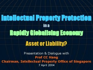 Intellectual Property Protection in a Rapidly Globalising Economy