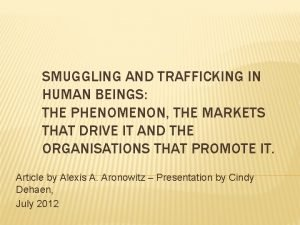 SMUGGLING AND TRAFFICKING IN HUMAN BEINGS THE PHENOMENON