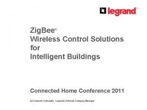 Zig Bee Wireless Control Solutions for Intelligent Buildings