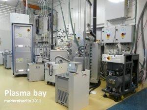 Plasma bay modernised in 2011 Sentech SI 500