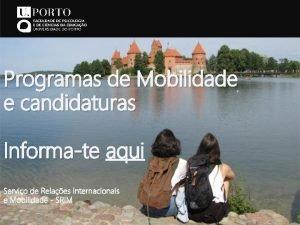 Programas de Mobilidade e candidaturas Informate aqui Servio