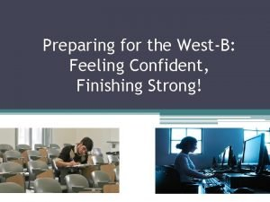 Preparing for the WestB Feeling Confident Finishing Strong