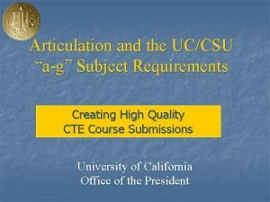 Articulation and the UCCSU ag Subject Requirements Creating