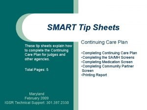 SMART Tip Sheets These tip sheets explain how