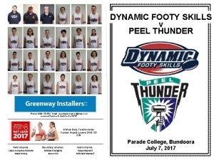 DYNAMIC FOOTY SKILLS v PEEL THUNDER Phone 0499