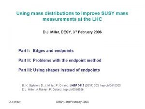 Using mass distributions to improve SUSY mass measurements