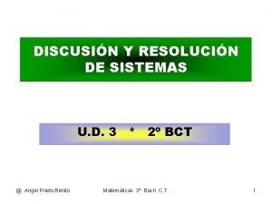 DISCUSIN Y RESOLUCIN DE SISTEMAS U D 3