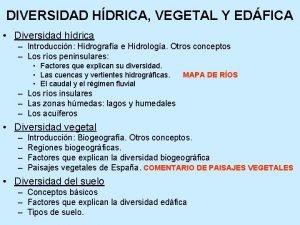 DIVERSIDAD HDRICA VEGETAL Y EDFICA Diversidad hdrica Introduccin