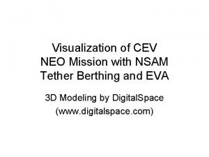 Visualization of CEV NEO Mission with NSAM Tether