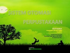 SISTEM OTOMASI PERPUSTAKAAN Edi Prasetya Perpustakaan UIN Sunan