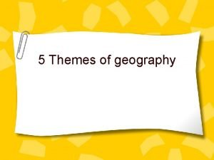 5 Themes of geography What are the five
