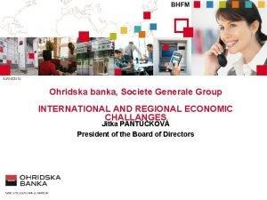 30042010 Ohridska banka Societe Generale Group INTERNATIONAL AND