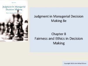 Judgment in Managerial Decision Making 8 e Chapter