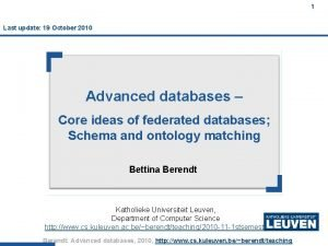 1 Last update 19 October 2010 Advanced databases