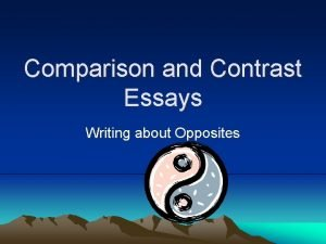 Comparison and Contrast Essays Writing about Opposites Organization