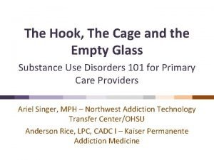 The Hook The Cage and the Empty Glass