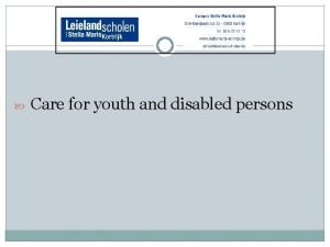 Care for youth and disabled persons 3 types