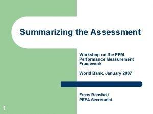 Summarizing the Assessment Workshop on the PFM Performance