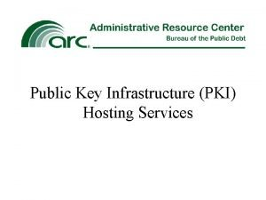 Public Key Infrastructure PKI Hosting Services What is