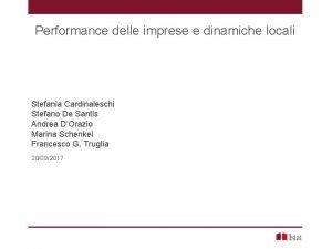 Performance delle imprese e dinamiche locali Stefania Cardinaleschi