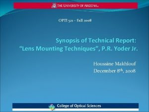 OPTI 521 Fall 2008 Synopsis of Technical Report