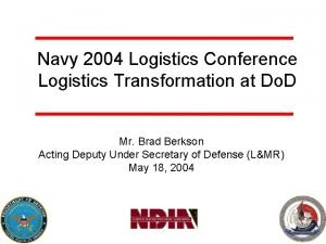 Navy 2004 Logistics Conference Logistics Transformation at Do