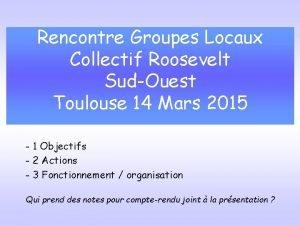 Rencontre Groupes Locaux Collectif Roosevelt SudOuest Toulouse 14