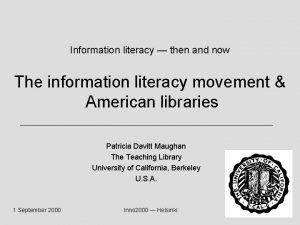 Information literacy then and now The information literacy