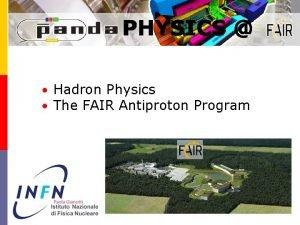 Hadron Physics The FAIR Antiproton Program Hadron Physics