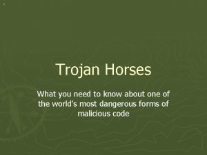 Trojan Horses What you need to know about