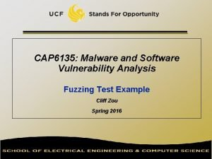 CAP 6135 Malware and Software Vulnerability Analysis Fuzzing