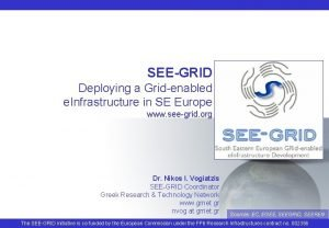 SEEGRID Deploying a Gridenabled e Infrastructure in SE