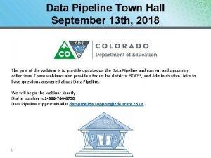 Data Pipeline Town Hall September 13 th 2018