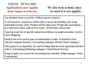 CS 1110 29 Nov 2011 Applications and Applets